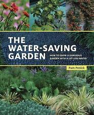 The Water-Saving Garden : How to Grow a Gorgeous Garden with a Lot Less Water...