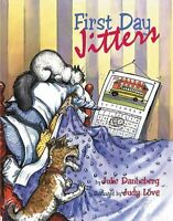First Day Jitters by Julie Danneberg (Paperback) FREE shipping $35
