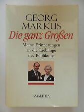 Georg Markus Die ganz Großen Meine Erinnerungen an die Lieblinge Publikums Buch
