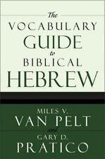 The Vocabulary Guide To Biblical Hebrew: By Miles V. Van Pelt, Gary D. Pratico