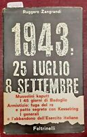 1964. I edizione italiana - ZANGRANDI, Ruggero. - 1943: 25 LUGLIO - 8 SETTEMBRE.