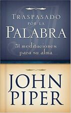 Traspasado por la Palabra: 31 Meditations For Your Soul (Spanish Edition)