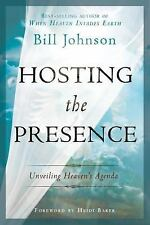 Hosting the Presence : Unveiling Heaven's Agenda by Bill Johnson (2012,...