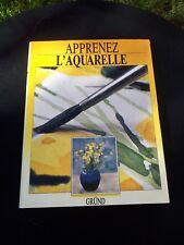 Livre peinture Apprenez l'aquarelle Gründ 1988 Technique dessin
