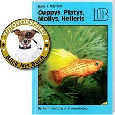 Ratgeber Hans J.Mayland: Guppys, Platys, Mollys, Helleris (Lehrmeister Bücherei)