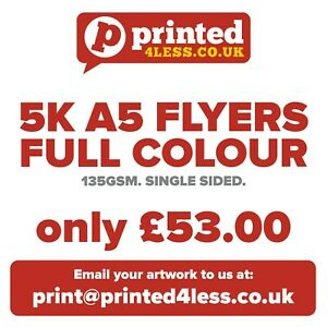 5000 A5 FLYERS SINGLE SIDED PRINTED FULL COLOUR 135GSM 130 A5 A6 LEAFLETS FLIER