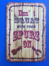 Western Cabin Lodge Barn Stable Decor ~Don't Squat With Your Spurs On~ Wood Sign