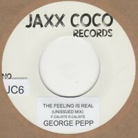 GEORGE PEPP THE FEELING IS REAL (UNISSUED FASTER MIX) JAXX COCO JC6 Soul Norther