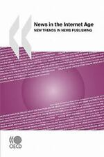 News in the Internet Age : New Trends in News Publishing by Organisation for...