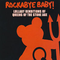 Rockabye Baby! Lullaby Renditions of Queens of the Stone Age