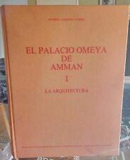 El Palacio Omeya de Amman. Antonio Almagro Gorbea. I. La arquitectura.