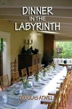 Dinner in the Labyrinth: [A Novel] (Paperback or Softback)