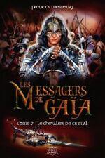 LES MESSAGERS DE GAIA : LE CHEVALIER DE CRISTAL - TOME 7 - FREDRICK D ANTERNY