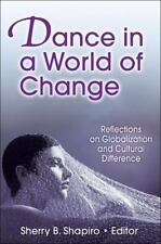 Dance in a World of Change: Reflections on Globalization and Cultural Difference