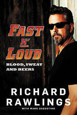 Fast N' Loud Blood, Sweat and Beers by R Rawlings & M Dagostino NEW (P/B 2016)