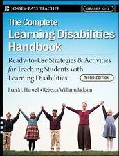 The Complete Learning Disabilities Handbook: Ready-to-Use Strategies and Activities for Teaching Students with Learning Disabilities by Rebecca Williams Jackson, Joan M. Harwell (Paperback, 2008)