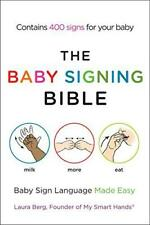 The Baby Signing Bible: Baby Sign Language Made Easy by Berg, Laura, NEW Book, (