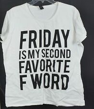 """Women's """"Friday Is My Second Favorite F Word"""" T-shirt, XL, White"""