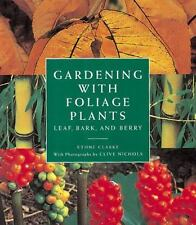 Gardening With Foliage Plants: Leaf, Bark and Berry
