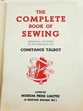 Complete Book of Sewing by Constance Talbot, 1948, London Museum Press, Hardback
