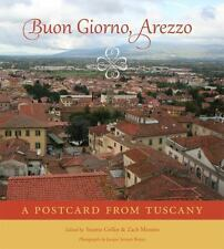 Buon Giorno, Arezzo: A Postcard from Tuscany, Tuscany, travel, cultural studies,
