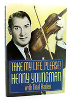 Henny Youngman TAKE MY LIFE, PLEASE!   1st Edition 1st Printing