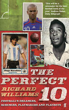 The Perfect 10 - Football's Dreamers, Schemers, Playmakers and Playboys - book