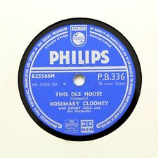 """ROSEMARY CLOONEY """"This Ole House / My Baby Sends Me"""" (EE+) PHILIPS PB-336 [78]"""