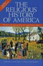 The Religious History of America : The Heart of the American Story from Colonial