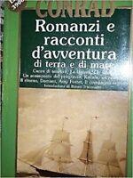 Romanzi E Racconti D'Avventura Di Terra E Di Mare,J. Conrad  ,Newton,1992