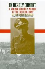 In Deadly Combat : A German Soldier's Memoir of the Eastern Front by Bidermann