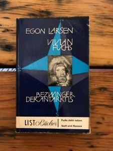 Vivian Fuchs: Bezwinger der Antarktis Larsen, Egon: