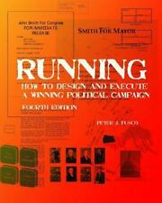 Running : How to Design and Execute a Winning Political Campaign by Peter J....