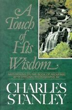 A Touch of His Wisdom: Meditations on the Book of Proverbs by Charles F. Stanley