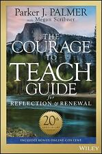 The Courage to Teach Guide for Reflection and Renewal (Paperback or Softback)