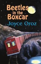 The Josephine Stuart Mystery: Beetles in the Boxcar by Joyce Oroz (2014,...