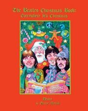 The Beatles Christmas Book : Everywhere It's Christmas by Garry Marsh and...