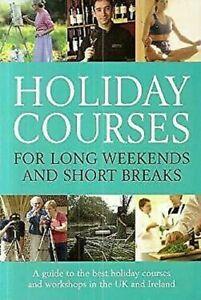 """Vacaciones Courses"""" Para Largo Weekends Y Corto Breaks"""""""