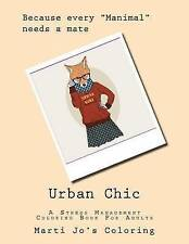 Urban Chic: A Stress Management Coloring Book For Adults by Marti Jo's Coloring