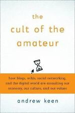 The Cult of the Amateur: How today's Internet is killing our culture-ExLibrary