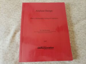 Airplane Design Part I: Preliminary Sizing of Airplanes Paperback 1997 LIKE NEW