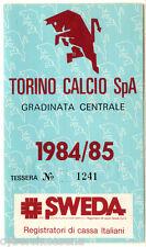 TORINO calcio ABBONAMENTO 1984 - 85  gradinata centrale