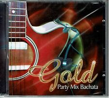 Gold Party Mix Bachata   BRAND  NEW SEALED  CD