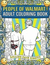 People of Walmart.com Adult Coloring Book: Rolling Back Dignity Zen Relaxing Art