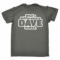 What A Difference A Dave Makes T-SHIRT Tee David Davey Funny birthday gift