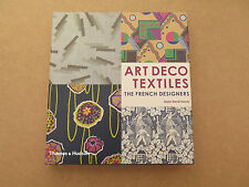 Art Deco Textiles: The French Designers by Alain-Rene Hardy (Hardback, 2003)