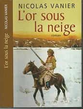 L' or sous la neige.Nicolas VANIER.France Loisirs  T004