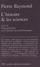 L'HISTOIRE ET LES SCIENCES PAR PIERRE RAYMOND ÉD. MASPERO PETITE COLLECTION 1978