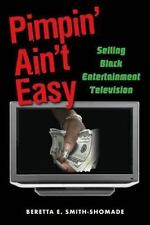 NEW - Pimpin' Ain't Easy: Selling Black Entertainment Television