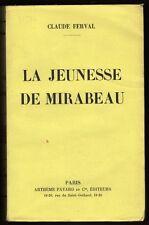 █ LA JEUNESSE DE MIRABEAU par Claude Ferval 1936 éd° Arthème Fayard █